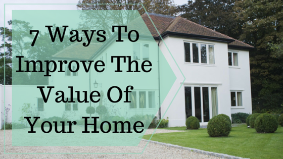 7 Ways To Improve The Value Of Your Home
